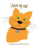 I LOVE MY CAT - LOVE TO BE ME