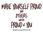 MAKE YOURSELF PROUD.....