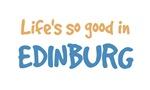 Life is so good in Edinburg