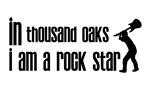 In Thousand Oaks I am a Rock Star