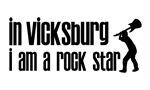 In Vicksburg I am a Rock Star