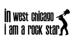In West Chicago I am a Rock Star
