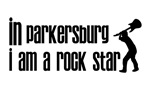 In Parkersburg I am a Rock Star