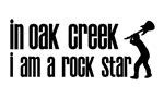 In Oak Creek I am a Rock Star