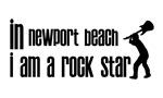 In Newport Beach I am a Rock Star