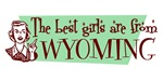 Best Girls are from Wyoming