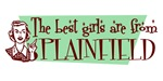 Best Girls are from Plainfield Nj