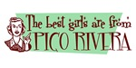 Best Girls are from Pico Rivera