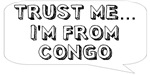 Trust me… I am from Congo