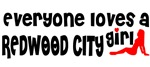 Everyone loves a Redwood City Girl