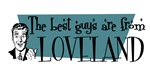 Best guys are from Loveland