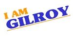 I am Gilroy