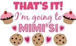 That's it! I'm going to Mimi's!