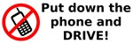 Put down the phone and DRIVE!