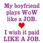 Boyfriend WoW like a Job