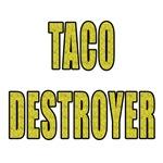 Taco Destroyer