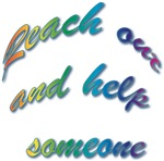 Reach Out and Help Someone
