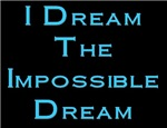 Dream the Impossible Dream