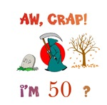 AW, CRAP!  I'M 50?  Gifts
