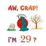 AW, CRAP!  I'M 29?  Gifts