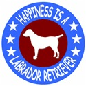 Happiness Is A Labrador Retriever
