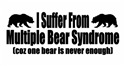 I Suffer From Multiple Bear Syndrome