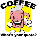 Coffee. What's Your Quota Mugs