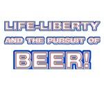 Life, Liberty, Beer