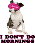 I Don't Do Mornings Bull Terrier T-Shirt
