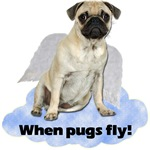 Pug T-Shirt - When Pugs Fly