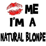 Kiss Me I'm A Natural Blonde T-Shirts & Gifts