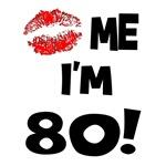 Kiss Me I'm 80! Birthday Gifts