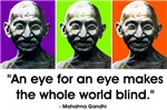 Gandhi - &quot;An eye for an eye...&quot;