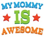 My Mommy Is Awesome Tshirts & Gifts