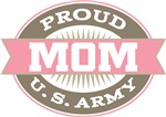 Proud U. S. Army Mom T-shirts
