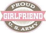 Proud U.S. Army Girlfriend T-shirts