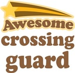 Awesome Crossing Guard T-shirts