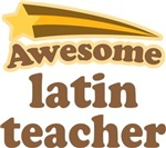 Awesome Latin Teacher T-shirts