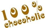 100 Percent Chocoholic T-shirts and Gifts