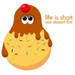 Life Is Short Eat Dessert First Gifts