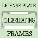 CHEERLEADING License Plate Frames