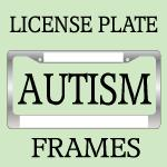 AUTISM LICENSE PLATE FRAMES