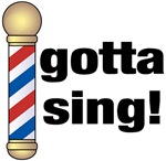 Gotta Sing Barbershop Music T-shirts and Gifts