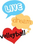 LIVE DREAM VOLLEYBALL T-shirts and Gifts