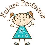 Future Professor Stick Girl Occupation T-shirts