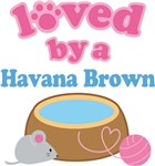 Loved By A Havana Brown Cat T-shirts