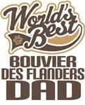 Bouvier Des Flanders Dad (Worlds Best) T-shirts