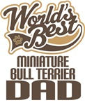 Miniature Bull Terrier Dad (Worlds Best) T-shirts