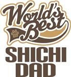 ShiChi Dad (Worlds Best) T-shirts