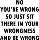 No You're Wrong